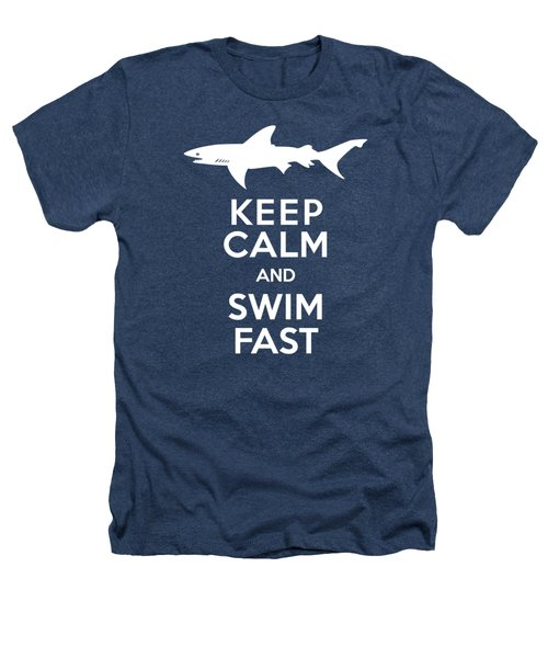Shark Keep Calm And Swim Fast Heathers T-Shirt by Antique Images