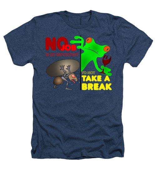 Take A Break Heathers T-Shirt by Felikss Veilands