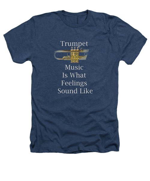 Trumpet Is What Feelings Sound Like 5583.02 Heathers T-Shirt by M K  Miller