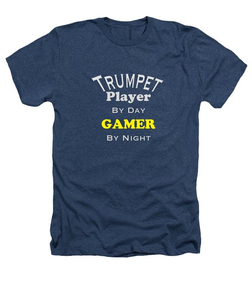 Trumpet Player By Day Gamer By Night 5629.02 Heathers T-Shirt by M K  Miller