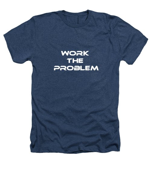 Work The Problem The Martian Tee Heathers T-Shirt by Edward Fielding