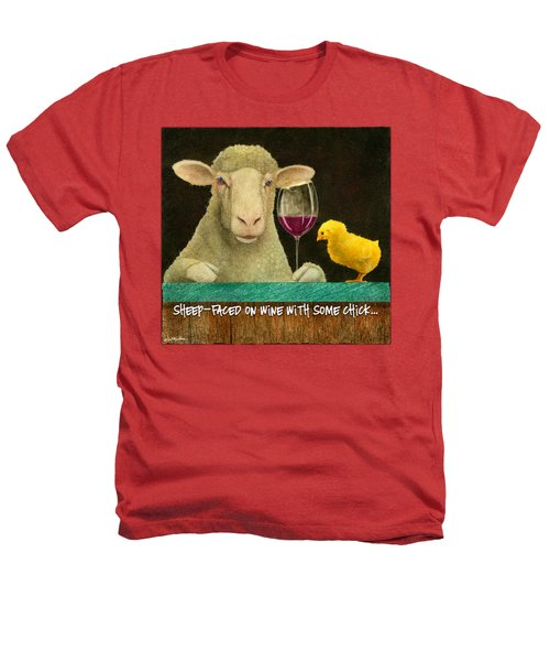 Sheep Faced On Wine With Some Chick... Heathers T-Shirt by Will Bullas