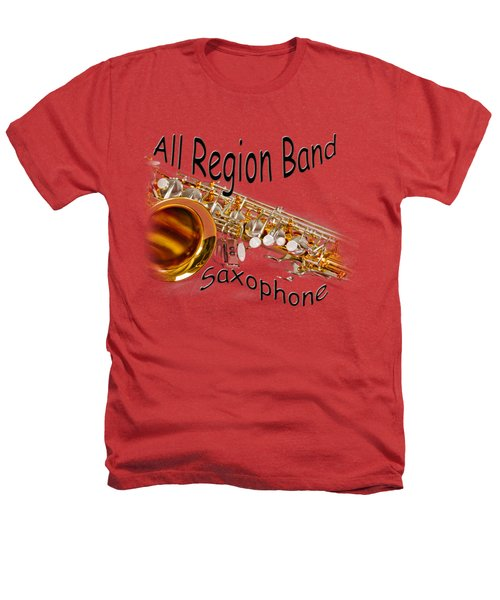 All Region Band Saxophone Heathers T-Shirt by M K  Miller
