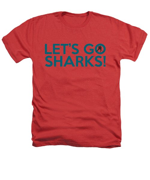 Let's Go Sharks Heathers T-Shirt by Florian Rodarte
