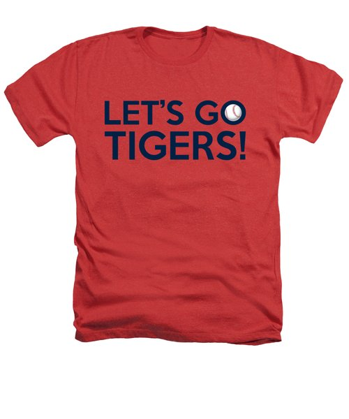 Let's Go Tigers Heathers T-Shirt by Florian Rodarte
