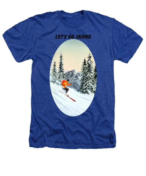Let's Go Skiing Heathers T-Shirt by Bill Holkham
