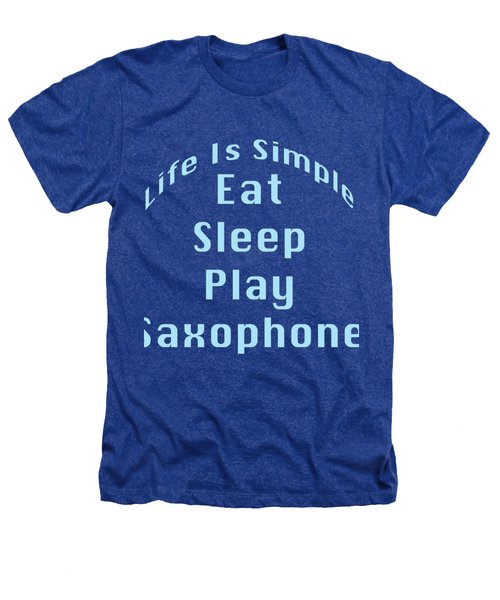 Saxophone Eat Sleep Play Saxophone 5515.02 Heathers T-Shirt by M K  Miller