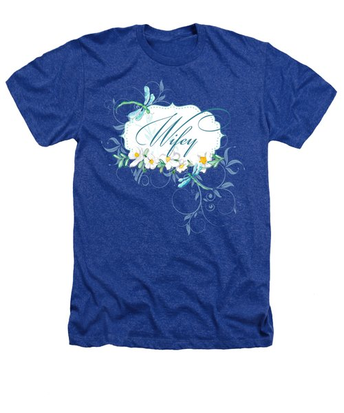 Wifey New Bride Dragonfly W Daisy Flowers N Swirls Heathers T-Shirt by Audrey Jeanne Roberts