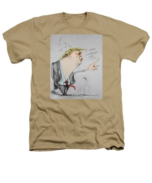 Trump In A Mission....much Ado About Nothing. Heathers T-Shirt by Ylli Haruni