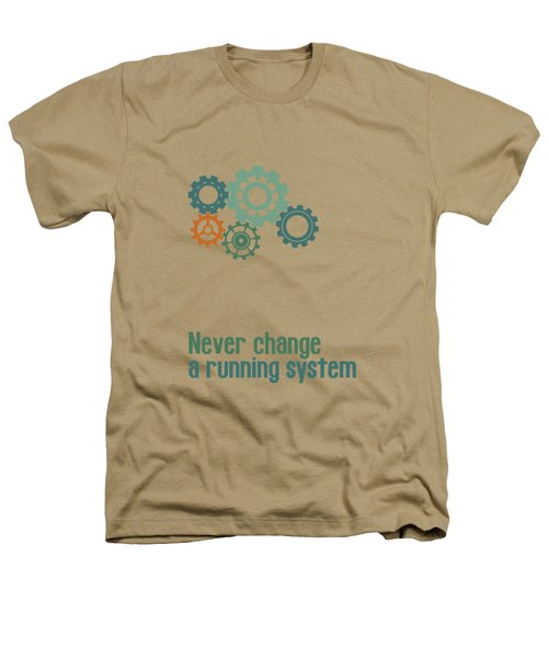 Never Change A Running System Heathers T-Shirt by Jutta Maria Pusl