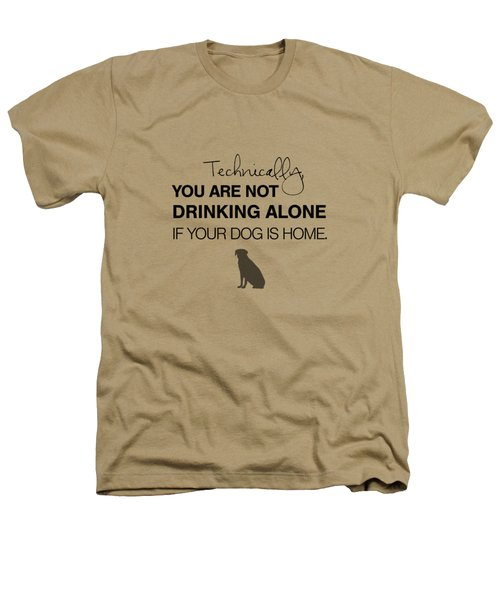 Drinking With Dogs Heathers T-Shirt by Nancy Ingersoll