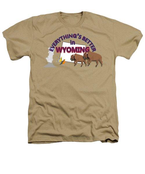 Everthing's Better In Wyoming Heathers T-Shirt by Pharris Art