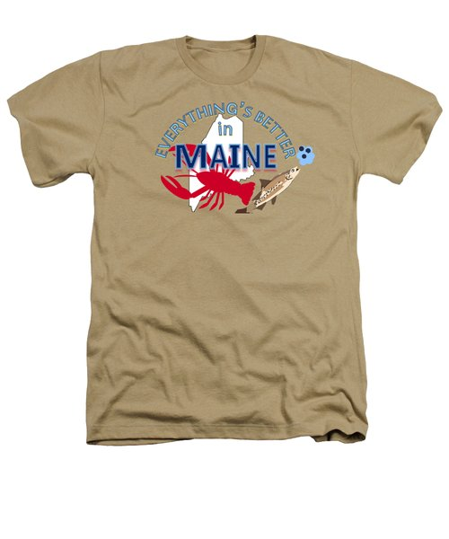 Everything's Better In Maine Heathers T-Shirt by Pharris Art