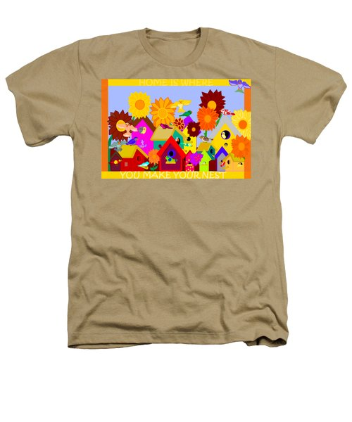 Home Is Where You Make Your Nest Heathers T-Shirt by Pharris Art