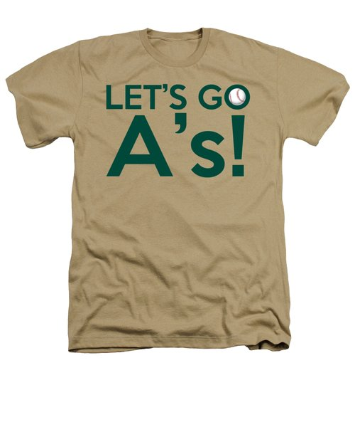 Let's Go A's Heathers T-Shirt by Florian Rodarte