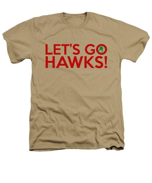 Let's Go Hawks Heathers T-Shirt by Florian Rodarte
