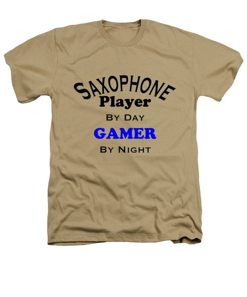 Saxophone Player By Day Gamer By Night 5622.02 Heathers T-Shirt by M K  Miller