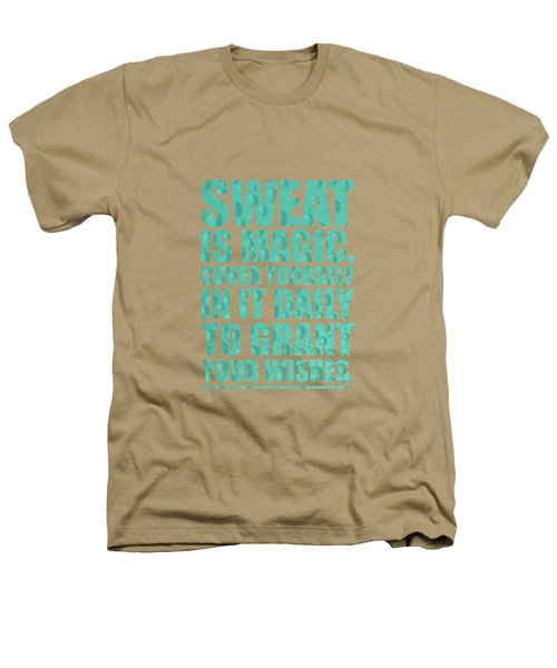Sweat Is Magic. Cover Yourself In It Daily To Grant Your Wishes Gym Motivational Quotes Poster Heathers T-Shirt by Lab No 4