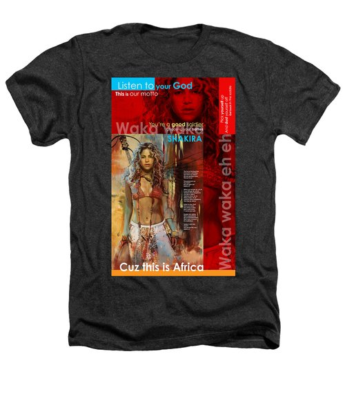 Shakira Art Poster Heathers T-Shirt by Corporate Art Task Force