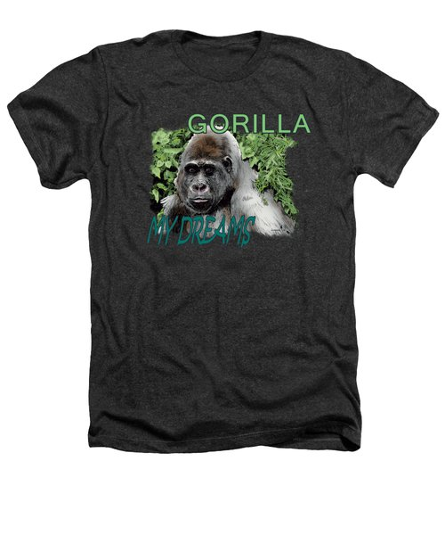 Gorilla My Dreams Heathers T-Shirt by Joseph Juvenal