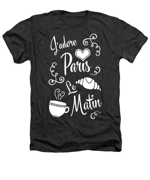 I Love Paris In The Morning Heathers T-Shirt by Antique Images