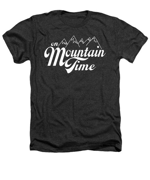 On Mountain Time Heathers T-Shirt by Heather Applegate