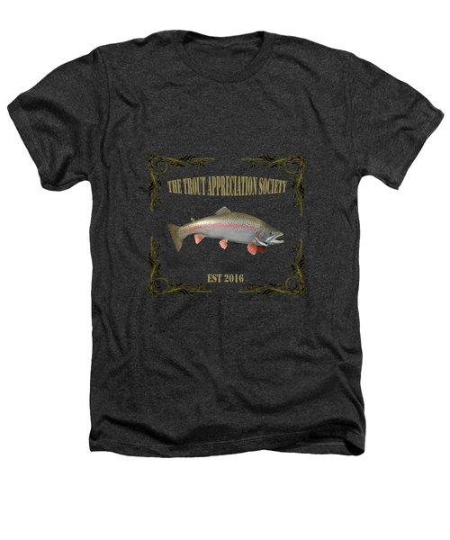 Trout Appreciation Society  Heathers T-Shirt by Rob Hawkins