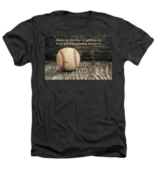 Vintage Baseball Babe Ruth Quote Heathers T-Shirt by Terry DeLuco