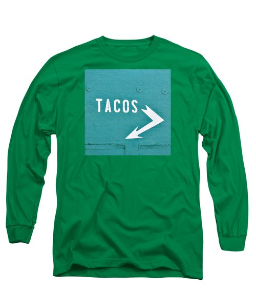 Tacos Long Sleeve T-Shirt by Art Block Collections