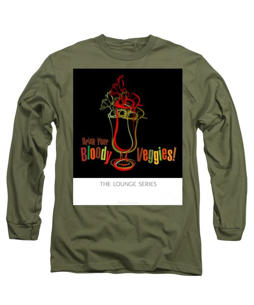 Lounge Series - Drink Your Bloody Veggies Long Sleeve T-Shirt by Mary Machare