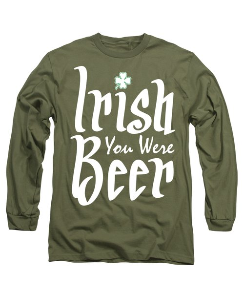 Irish You Were Beer Long Sleeve T-Shirt by Ozdilh Design