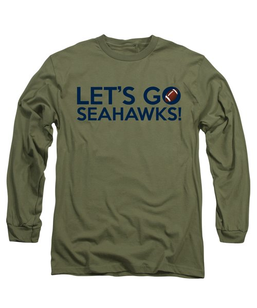 Let's Go Seahawks Long Sleeve T-Shirt by Florian Rodarte