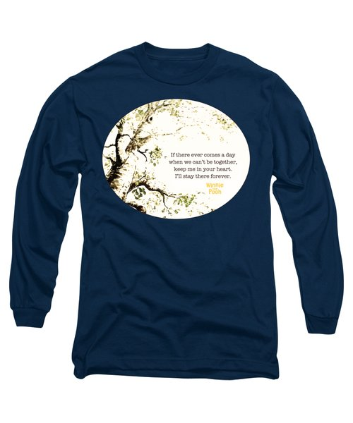 Keep Me In Your Heart Long Sleeve T-Shirt by Nancy Ingersoll