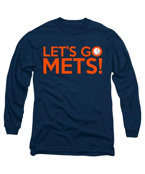 Let's Go Mets Long Sleeve T-Shirt by Florian Rodarte