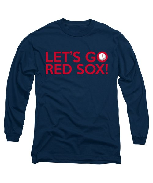 Let's Go Red Sox Long Sleeve T-Shirt by Florian Rodarte
