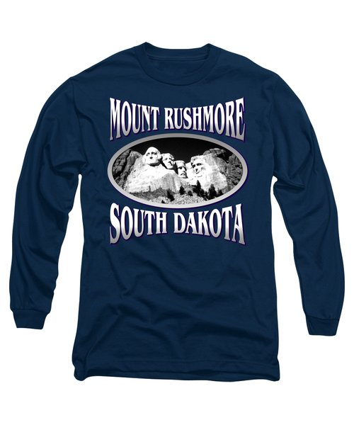 Mount Rushmore South Dakota - Tshirt Design Long Sleeve T-Shirt by Art America Online Gallery