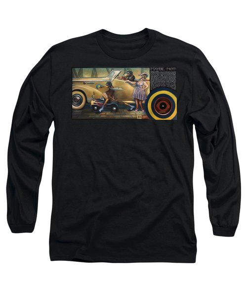 Maybe Maybe Not Long Sleeve T-Shirt by Patrick Anthony Pierson