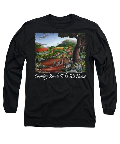 Country Roads Take Me Home T Shirt - Turkeys In The Hills Country Landscape 2 Long Sleeve T-Shirt by Walt Curlee