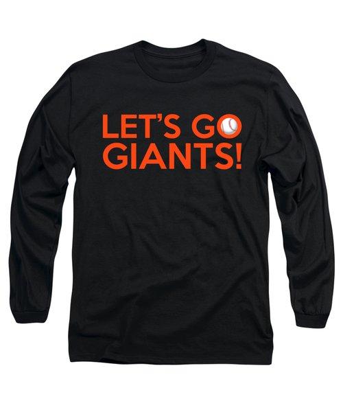 Let's Go Giants Long Sleeve T-Shirt by Florian Rodarte