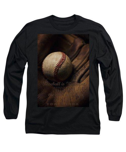 Baseball Yogi Berra Quote Long Sleeve T-Shirt by Heather Applegate
