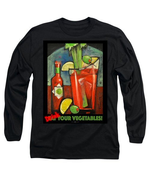Drink Your Vegetables Poster Long Sleeve T-Shirt by Tim Nyberg