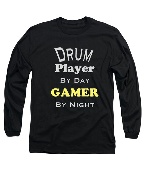 Drum Player By Day Gamer By Night 5624.02 Long Sleeve T-Shirt by M K  Miller