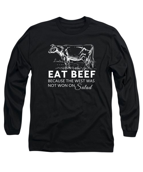 Eat Beef Long Sleeve T-Shirt by Nancy Ingersoll