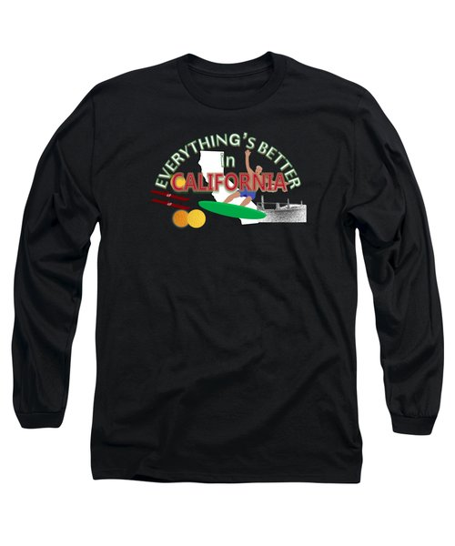 Everything's Better In California Long Sleeve T-Shirt by Pharris Art