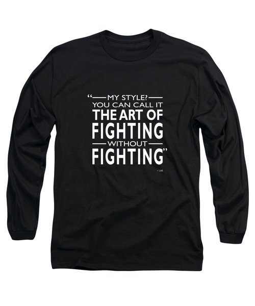 Fighting Without Fighting Long Sleeve T-Shirt by Mark Rogan
