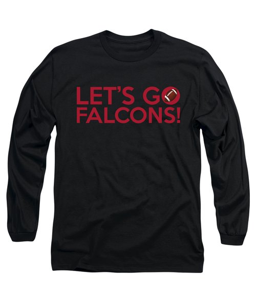 Let's Go Falcons Long Sleeve T-Shirt by Florian Rodarte