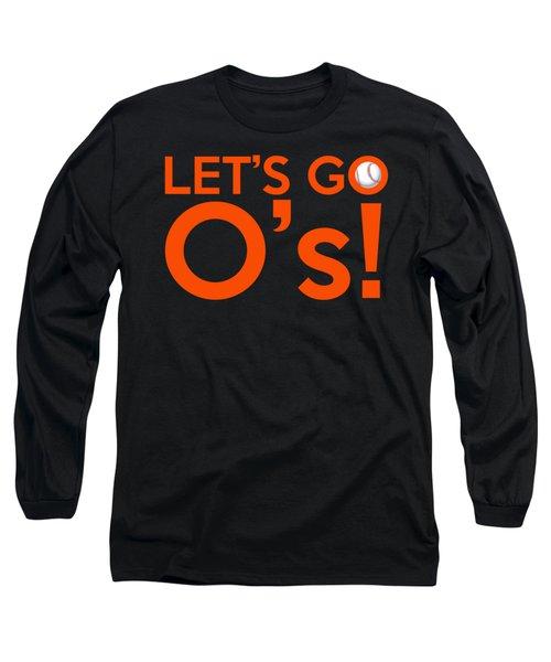 Let's Go O's Long Sleeve T-Shirt by Florian Rodarte