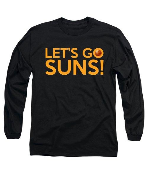 Let's Go Suns Long Sleeve T-Shirt by Florian Rodarte