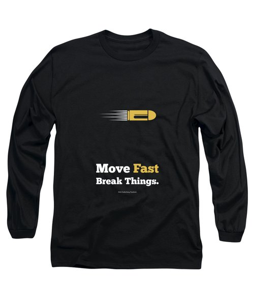 Move Fast Break Thing Life Motivational Typography Quotes Poster Long Sleeve T-Shirt by Lab No 4 - The Quotography Department