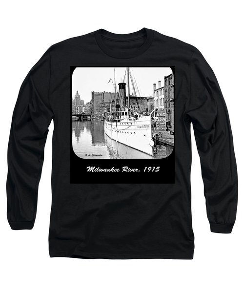 Long Sleeve T-Shirt featuring the photograph Ship In Milwaukee River C 1915 by A Gurmankin
